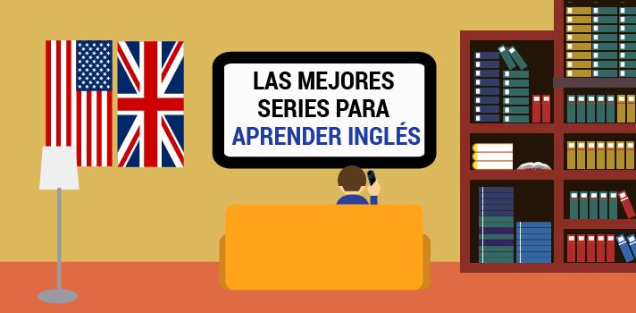 Las Mejores Series Para Aprender Inglés Academia Inglés Valencia Cursos De Inglés En Valencia